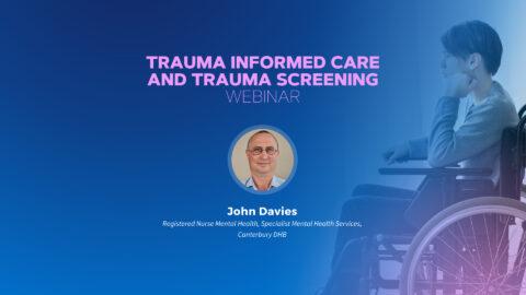 Trauma Informed Care and Trauma Screening