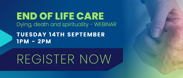 End of Life Care (dying, death and spirituality)