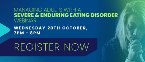 Managing Adults with a severe and enduring Eating Disorder